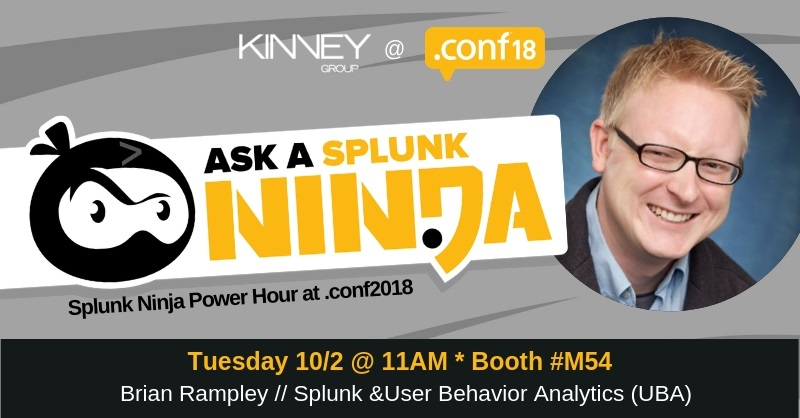 Ask a Splunk Ninja Power Hour at .conf18 - Brian Rampley of Kinney Group
