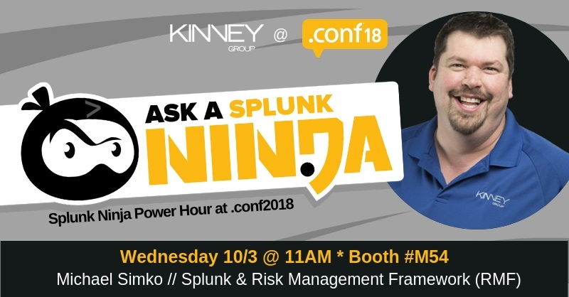 Ask a Splunk Ninja Power Hour at .conf18 - Michael Simko of Kinney Group