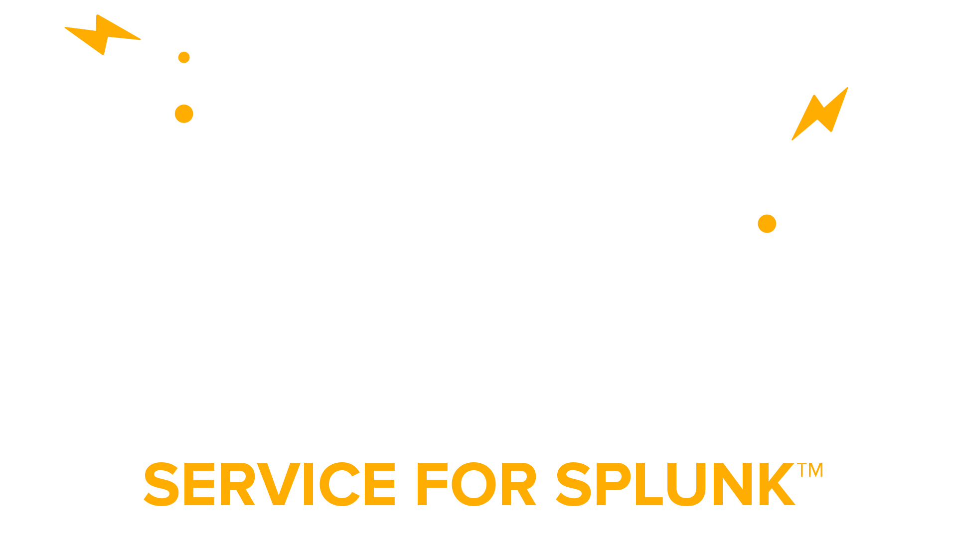 Make Splunk work for you