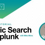 Splunk 101: Basic Search